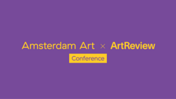Amsterdam Art x ArtReview Conference - Announcements - e-flux